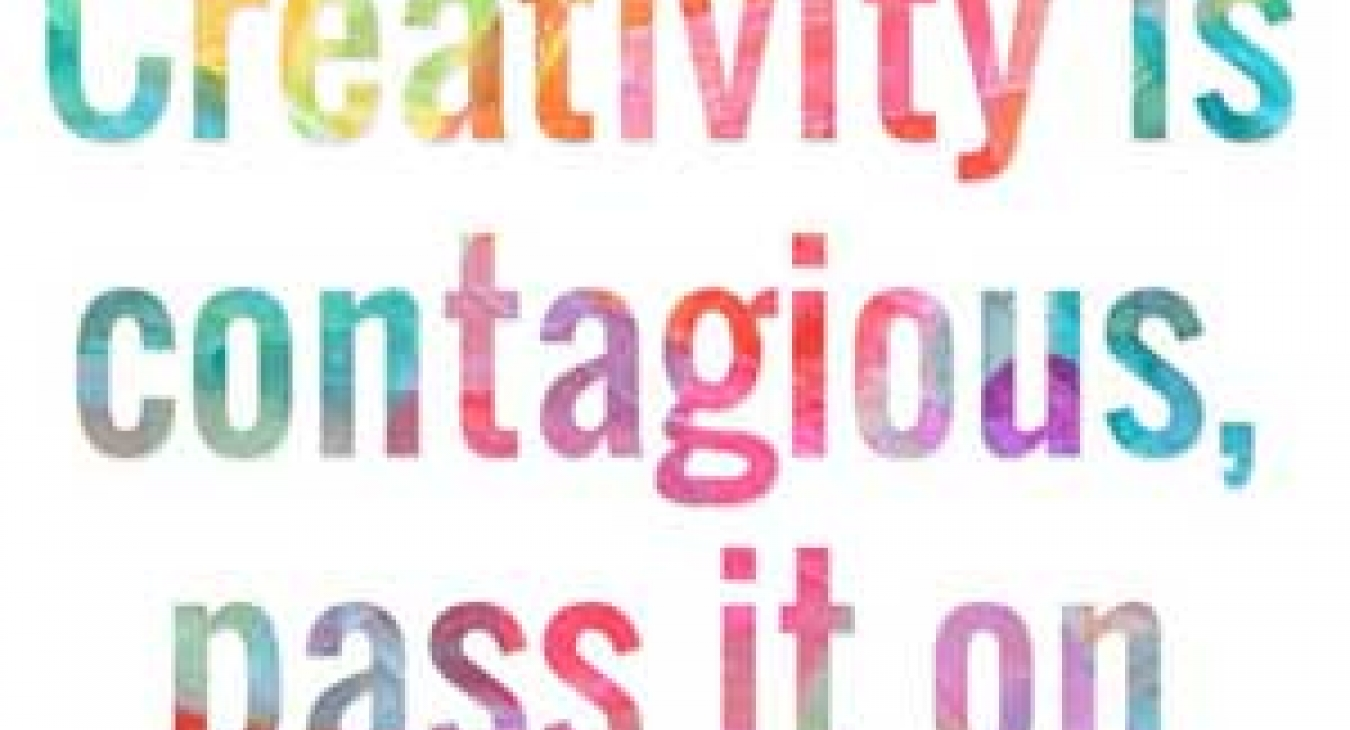 Creativity is contagious, pass it on - Albert Einstein